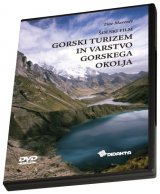 Gorski turizem in varstvo gorskega okolja (DVD)/Mountain Tourism and Mountain Environment Protection